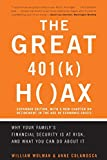 Buy The Great 401 [K] Hoax: Why Your Family's Financial Security is at Risk, and What You Can Do about It from Amazon