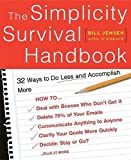 Buy The Simplicity Survival Handbook: 32 Ways to Do Less and Accomplish More from Amazon