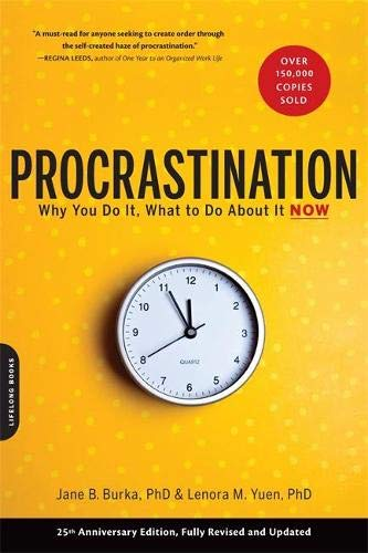 Procrastination : Why You Do it, What to Do About it Now