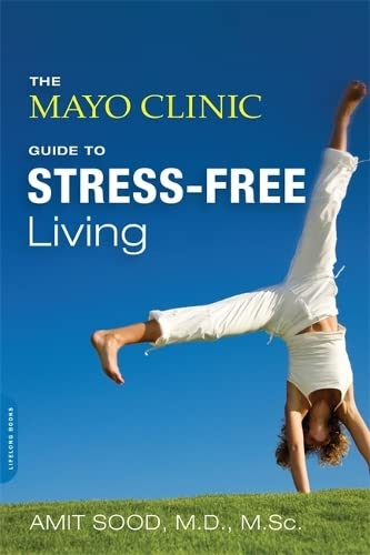 cover for The Mayo Clinic Guide to Stress-Free Living