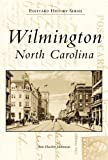 Wilmington: North Carolina (Postcard History Series)