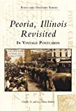 Peoria, Illinois Revisited in Vintage Postcards (Postcard History Series)