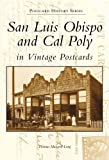 San Luis Obispo and Cal Poly in Vintage Postcards (CA) (Postcard History Series)