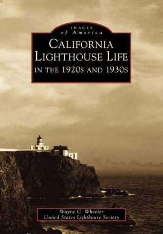 California Lighthouse Life in the 1920s and 1930s, Wheeler, Wayne; United States Lighthouse Society