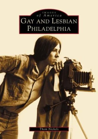 Gay and Lesbian Philadelphia, Pennsylvania (Images of America Series)