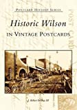 Historic Wilson in Vintage Postcards (Postcard History Series)