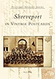 Shreveport in Vintage Postcards (Postcard History Series)