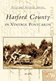 Harford County in Vintage Postcards (MD) (Postcard History Series)