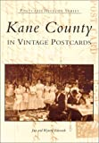 Kane County in Vintage Postcards (Postcard History Series)
