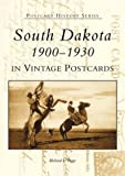 South Dakota 1900-1930 in Vintage Postcards (Postcard History Series)