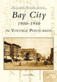 Bay City (1900-1940) in Vintage Postcards (Postcard History Series)