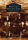 Wind Cave National Park: The First 100 Years