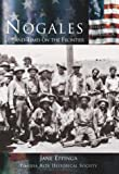 Nogales: Life & Times on the Frontier