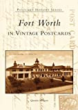 Fort Worth in Vintage Postcards (Postcard History Series)