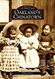 Oakland's Chinatown (Images of America: California) (Images of America) by William Wong