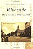 Riverside in Vintage Postcards (CA) (Postcard History Series)