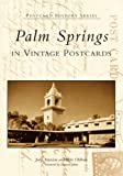 Palm Springs in Vintage Postcards (CA) (Postcard History Series)