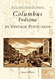 Columbus, Indiana in Vintage Postcards (Postcard History Series)