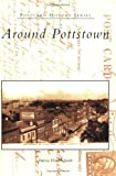 Around Pottstown (Postcard History Series)
