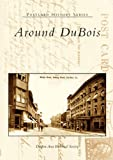Around DuBois (Postcard History Series)
