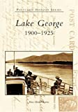 Lake George, 1900-1925 (Postcard History Series)