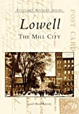 Lowell: The Mill City (Postcard History Series)