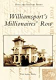 Williamsport's Millionaires' Row (Postcard History Series)
