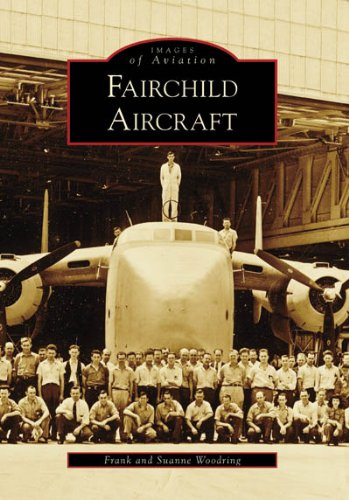 Fairchild Aircraft (MD) (Images of America) - Frank Woodring, Suanne Woodring