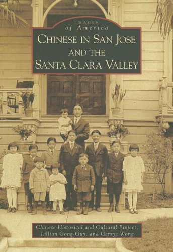 Chinese in San Jose and the Santa Clara Valley, California (Images of America Series)