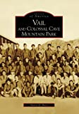 Vail and Colossal Cave Mountain Park, AZ (Images of America)