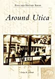 Around Utica (NY) (Postcard History Series)