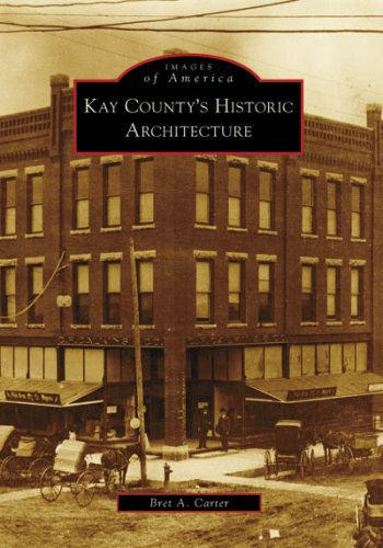 Kay County&#039;s Historic Architecture, Oklahoma (Images of America Series)