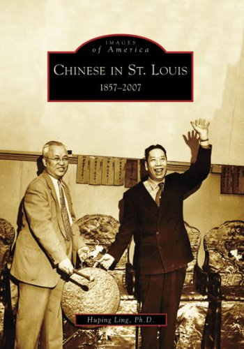 Chinese St. Louis, Missouri: 1857-2007 (Images of America Series)