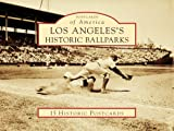 Los Angeles's Historic Ballparks (Postcards of America)