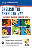 English the American Way: A Fun ESL Guide to Language and Culture in the U.S. (with audio CD) by Sheila MacKechnie Murtha M.A., Jane Airey O'Connor M.Ed.