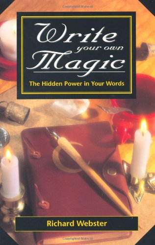 Write Your Own Magic: The Hidden Power in Your Words, Webster, Richard