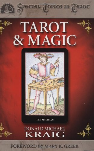 Tarot & Magic (Special Topics in Tarot Series), Kraig, Donald Michael; Greer, Mary K.