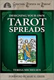 Designing Your Own Tarot Spreads (Special Topics in Tarot)