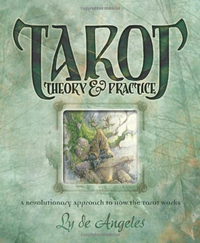 Tarot Theory and Practice, de Angeles, Ly