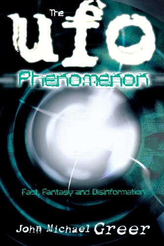 The UFO Phenomenon: Fact, Fantasy and Disinformation, Greer, John Michael