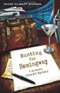Hunting for Hemingway by Diane Gilbert Madsen