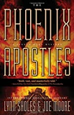 The Phoenix Apostles by Lynn Sholes and Joe Moore