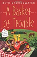A Basket of Trouble by Beth Groundwater