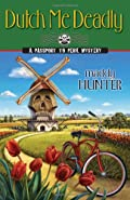 Dutch Me Deadly by Maddy Hunter
