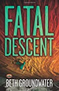 Fatal Descent by Beth Groundwater