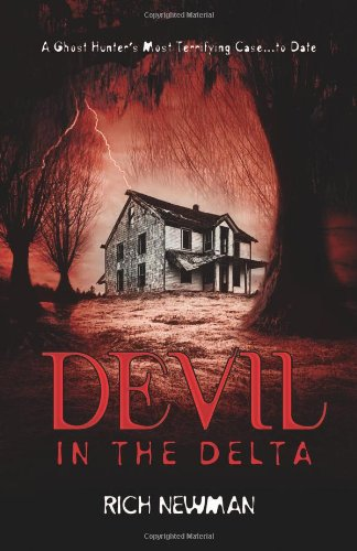 PDF Devil in the Delta A Ghost Hunter s Most Terrifying Case to Date