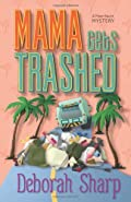 Mama Gets Trashed by Deborah Sharp