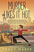 Murder Likes It Hot by Tracy Weber