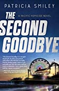 The Second Goodbye by Patricia Smiley