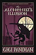 The Alchemist's Illusion by Gigi Pandian